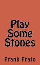 Play Some Stones