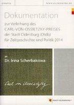 Dokumentation zur Verleihung des Carl-von-Ossietzky-Preises der Stadt Oldenburg (Oldb) für Zeitgeschichte und Politik 2014 an Dr. Irina Scherbakowa