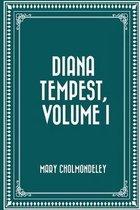 Diana Tempest, Volume I
