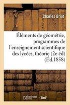 Elements de Geometrie Conformes Aux Programmes de l'Enseignement Scientifique Dans Les Lycees: