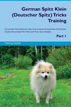 German Spitz Klein (Deutscher Spitz) Tricks Training German Spitz Klein Tricks & Games Training Tracker & Workbook. Includes