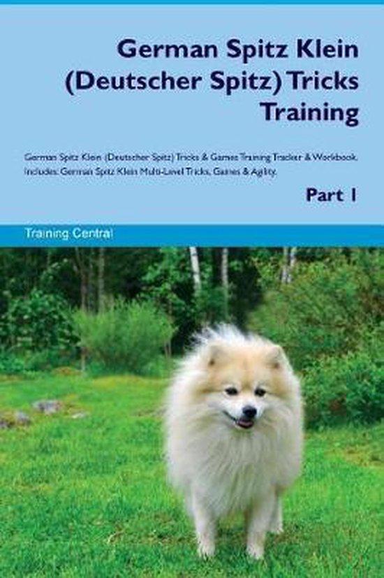 German Spitz Klein (Deutscher Spitz) Tricks Training German Spitz Klein Tricks & Games Training Tracker & Workbook. Includes