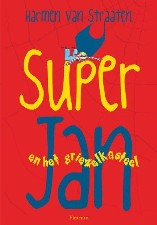 Super Jan en het griezelkasteel - Harmen van Straaten   Fthsonline.com
