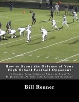 How to Scout the Defense of Your High School Football Opponent