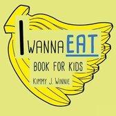 I Wanna Eat