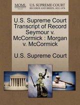 U.S. Supreme Court Transcript of Record Seymour V. McCormick