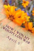 How I Won My Weight Loss War