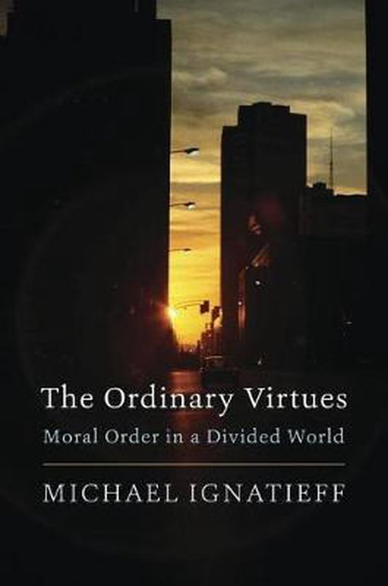 Boek cover The Ordinary Virtues van Michael Ignatieff (Hardcover)