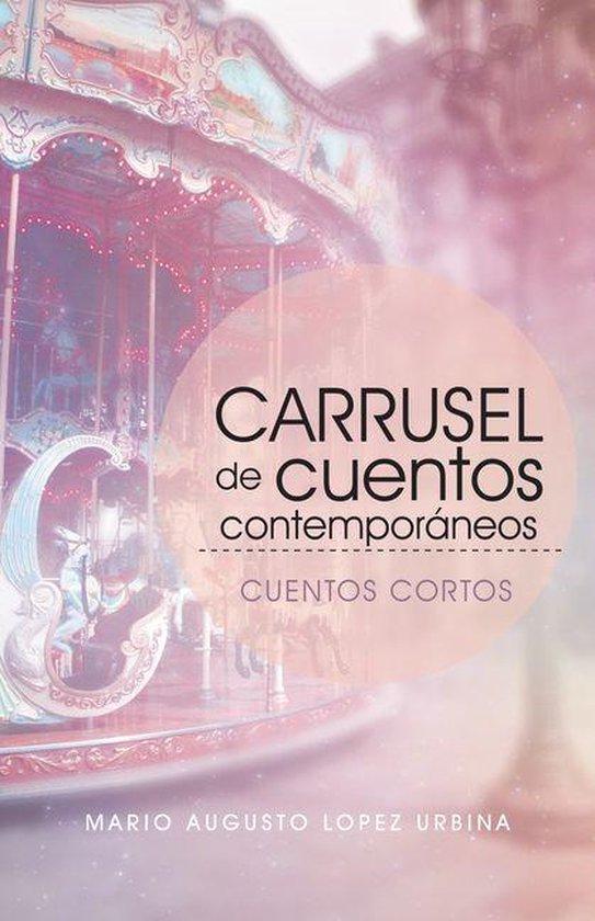 Carrusel De Cuentos Contemporáneos (Segunda Edicion)