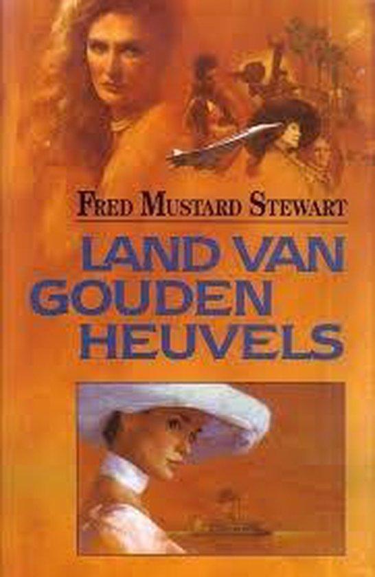 Land van gouden heuvels - Fred Mustard Stewart |