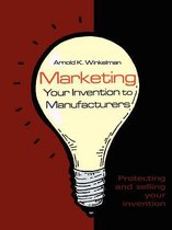 Marketing Your Invention to Manufacturers
