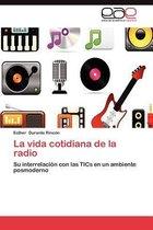 La Vida Cotidiana de La Radio
