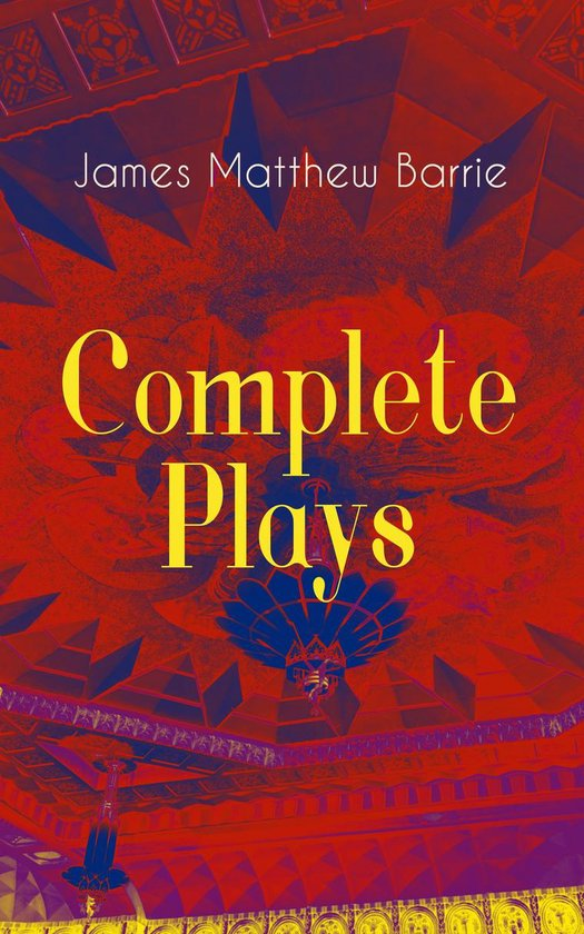Boek cover Complete Plays of J. M. Barrie van James Matthew Barrie (Onbekend)