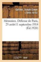 M moires. D fense de Paris, 25 Ao t-11 Septembre 1914