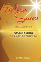 Explosive Secrets That Guarantee Prayer Results You Can Be Proud of