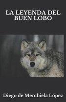 La Leyenda del Buen Lobo