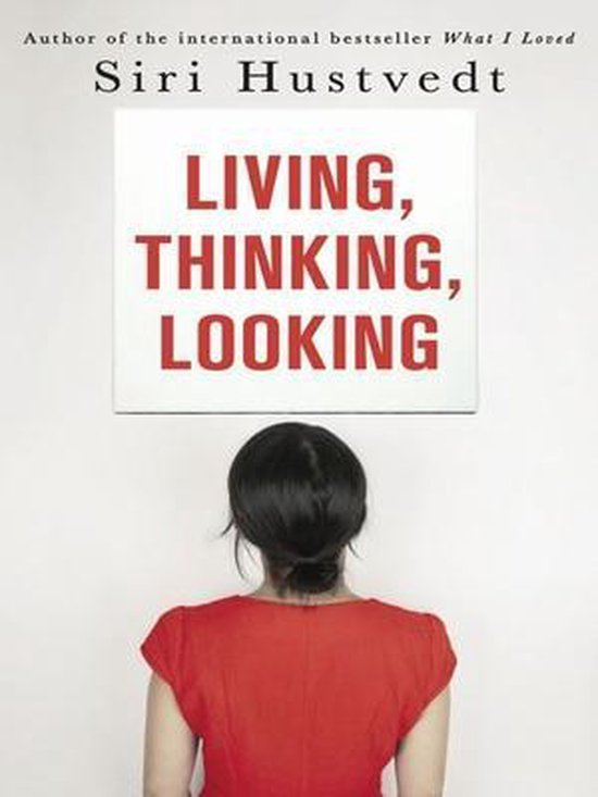 Boek cover Living, Thinking, Looking van Siri Hustvedt (Paperback)
