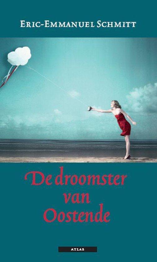 De droomster van Oostende - Eric-Emmanuel Schmitt |