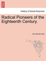 Radical Pioneers of the Eighteenth Century.