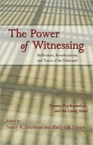 The Power of Witnessing: Reflections, Reverberations, and Traces of the Holocaust
