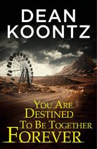 Boek cover You Are Destined To Be Together Forever [an Odd Thomas short story] van Dean Koontz