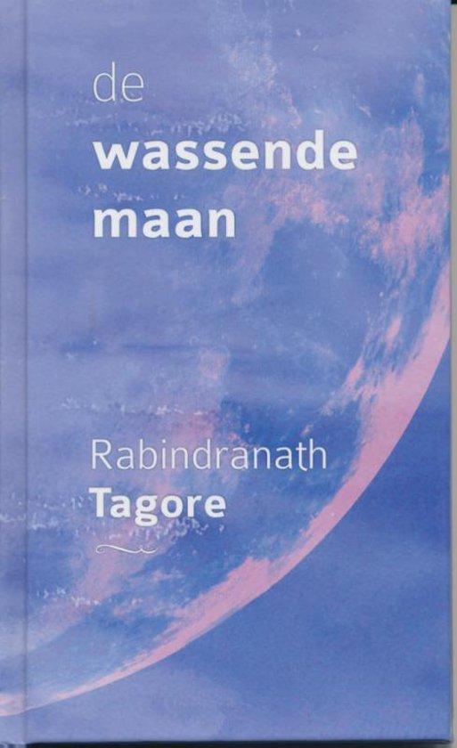 De Wassende Maan - Rabindranath Tagore  
