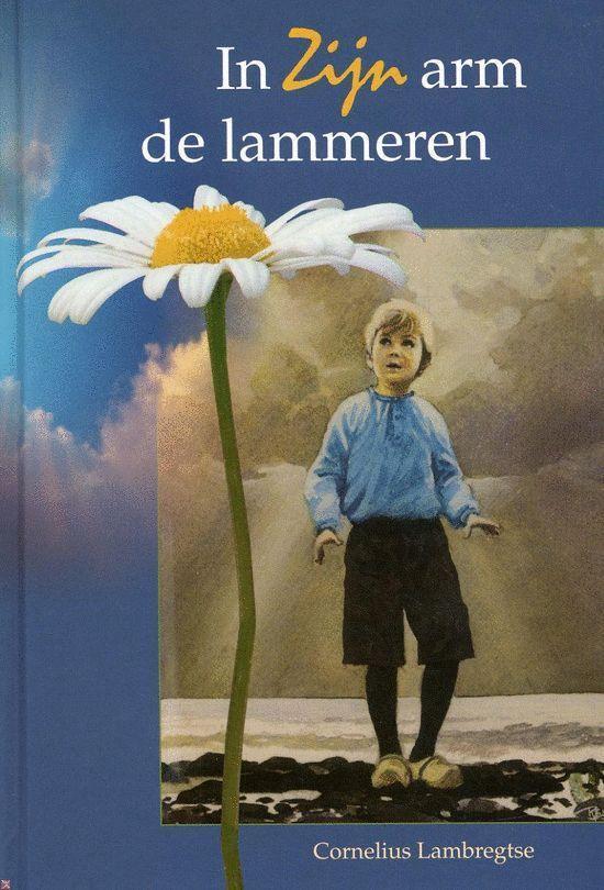 In Zijn Arm De Lammeren - Cornelius Lambregtse | Readingchampions.org.uk