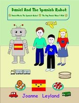 Daniel and the Spanish Robot - Book 1