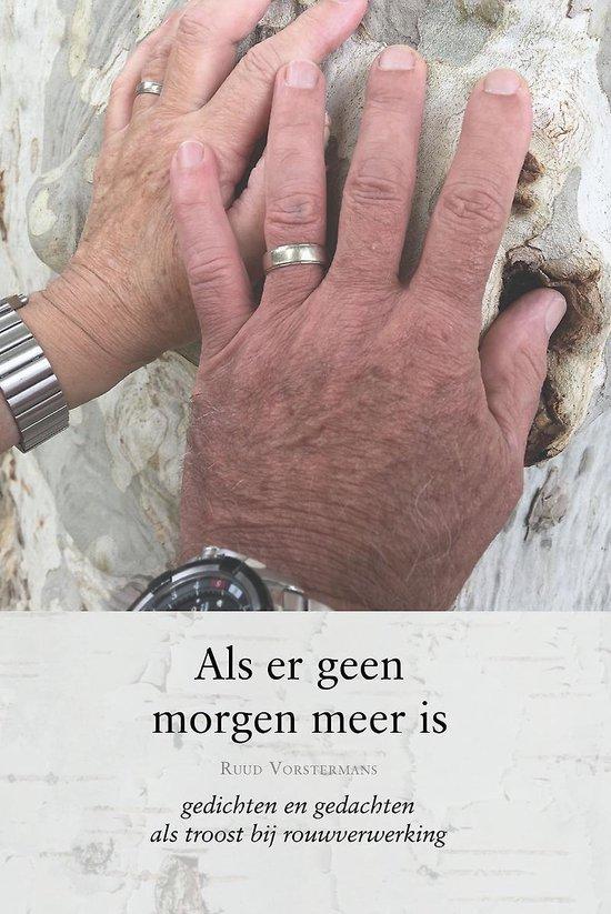 Als er geen morgen meer is - gedichten en gedachten als troost bij rouwverwerking - Ruud Vorstermans | Fthsonline.com