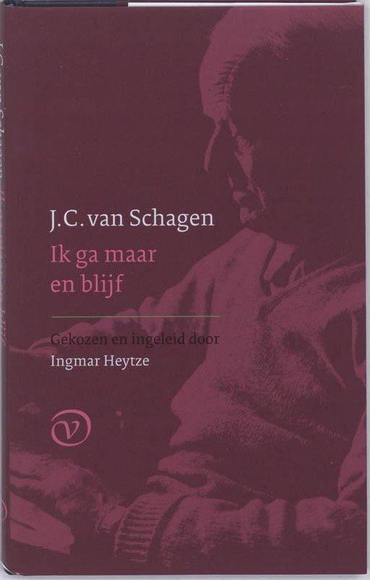 Ik ga maar en blijf - J.C. van Schagen |