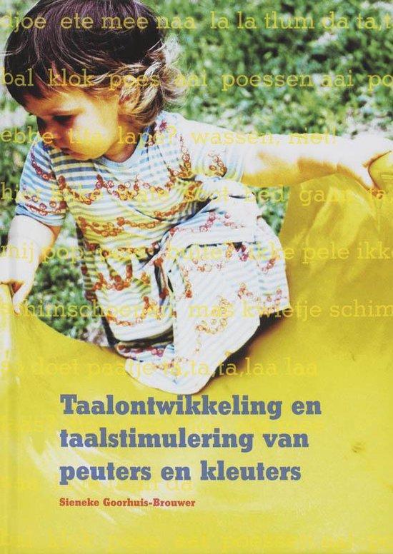 Taalontwikkeling En Taalstimulering Bij Baby'S, Peuters En Kleuters - S. Goorhuis-Brouwer  