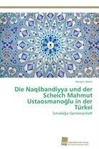 Die Naqsbandiyya und der Scheich Mahmut Ustaosmanoğlu in der Turkei