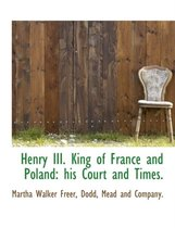 Henry III. King of France and Poland