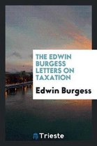 The Edwin Burgess Letters on Taxation