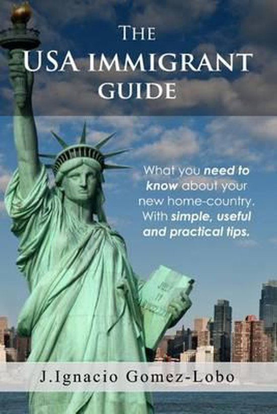 Boek cover The USA Immigrant Guide van Juan Ignacio Gomez Lobo Rodrigue (Paperback)