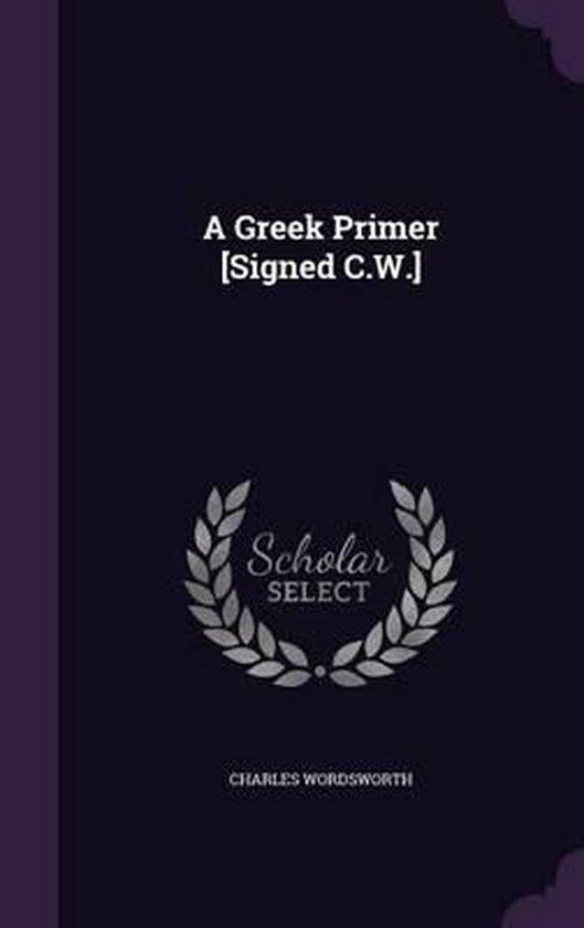A Greek Primer [Signed C.W.]