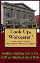 A Walking Tour of Worcester, Massachusetts