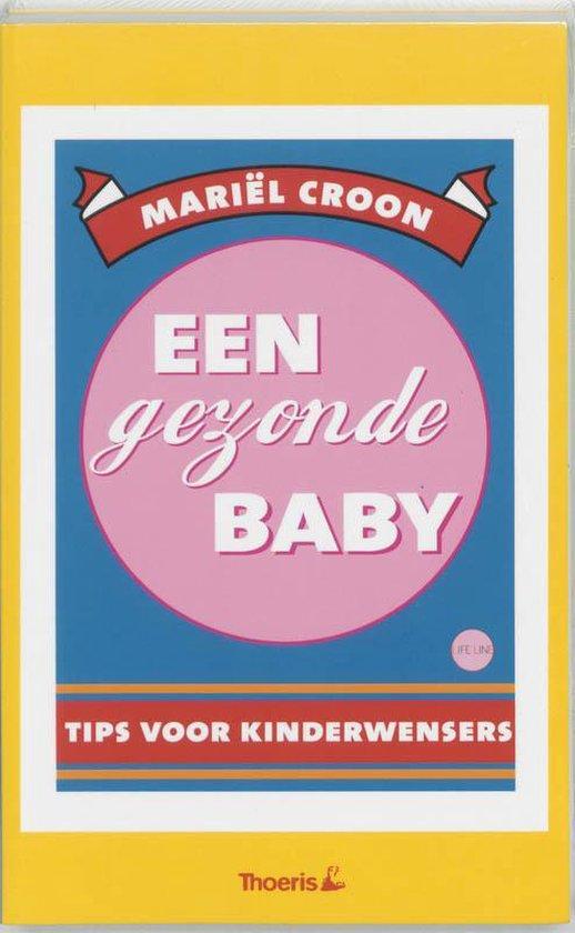 Een Gezonde Baby - Mariël Croon |