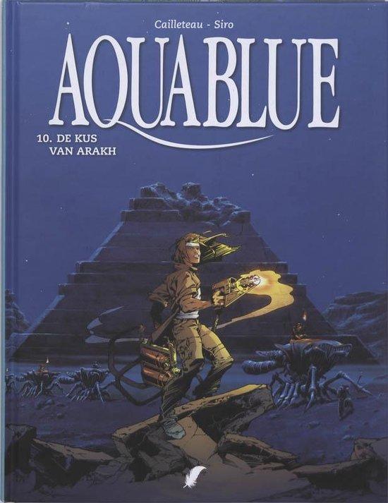Aquablue 010 De kus van Arakh - Cailleteau, Thierry |