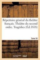 Repertoire general du theatre francais. Theatre du second ordre. Tragedies (Ed.1818) TomeVII