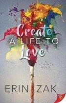 Create a Life to Love
