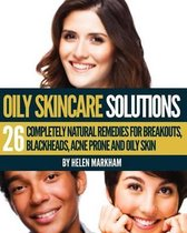 Oily Skin Care Solutions