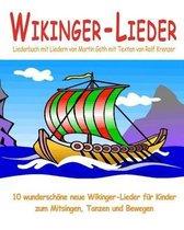 Wikinger-Lieder - 10 Wundersch ne Neue Wikinger-Lieder F r Kinder Zum Mitsingen, Tanzen Und Bewegen