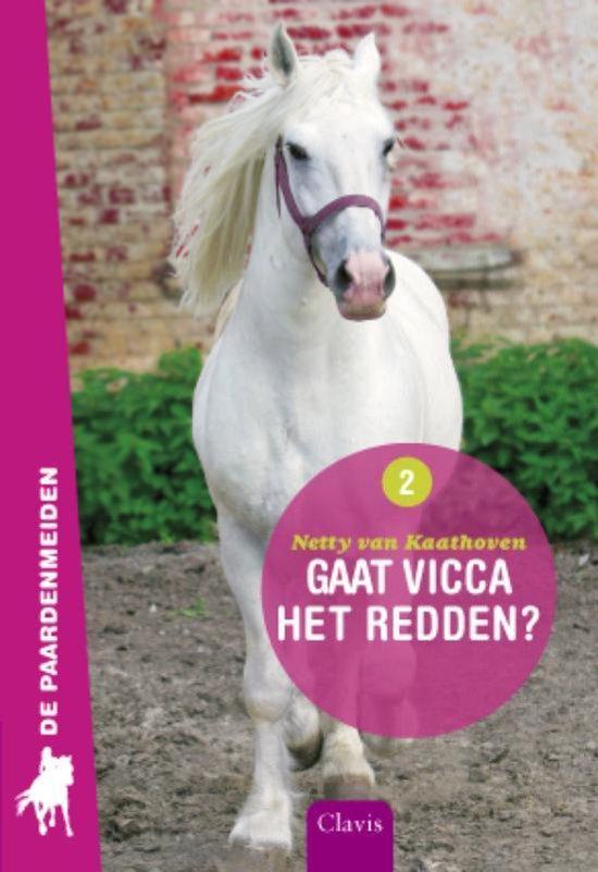 De paardenmeiden 2 - Gaat Vicca het redden? - Netty van Kaathoven |