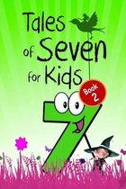 Tales of Seven for Kids (Book 2)