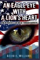 An Eagle Eye with a Lions Heart