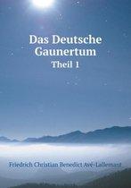 Das Deutsche Gaunertum Theil 1