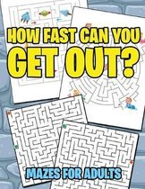 How Fast Can You Get Out?