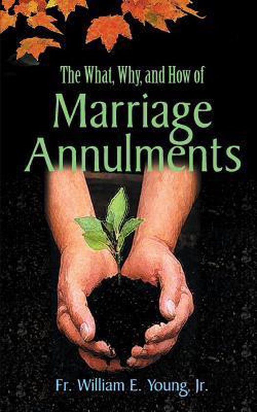 The What, Why, and How of Marriage Annulments