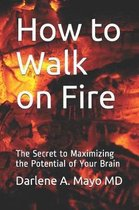 How to Walk on Fire
